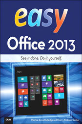 Easy Office 2013 by Patrice-Anne Rutledge