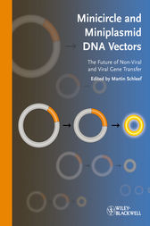 Minicircle and Miniplasmid DNA Vectors by Martin Schleef