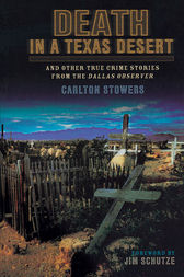 Death in a Texas Desert by Carlton Stowers