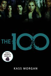 The 100 by Kass Morgan