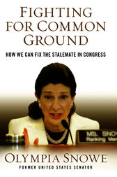Fighting for Common Ground by Olympia Snowe