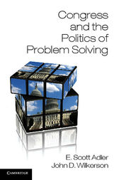 Congress and the Politics of Problem Solving by E. Scott Adler