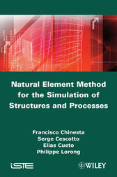 Natural Element Method for the Simulation of Structures and Processes by Francisco Chinesta