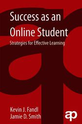 Success as an Online Student by Kevin J. Fandl