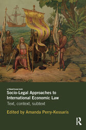 Socio-Legal Approaches to International Economic Law by Amanda Perry-Kessaris