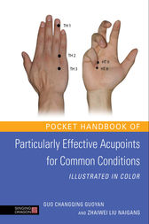 Pocket Handbook of Particularly Effective Acupoints for Common Conditions Illustrated in Color by Guo Changqing Guoyan