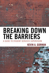 Breaking Down the Barriers by Kevin A. Gorman