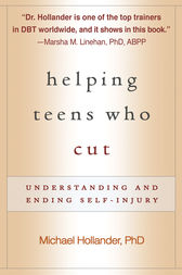 Helping Teens Who Cut, First Edition by Michael Hollander