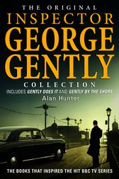 The Original Inspector George Gently Collection by Alan Hunter
