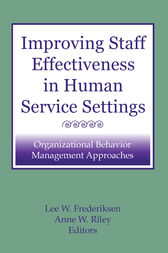 Improving Staff Effectiveness in Human Service Settings by Lee W Frederiksen