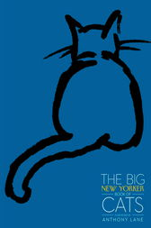 The Big New Yorker Book of Cats by The New Yorker Magazine;  Anthony Lane;  Haruki Murakami;  Calvin Trillin;  M.F.K. Fisher