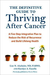 The Definitive Guide to Thriving After Cancer by Lise N. Alschuler