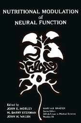 Nutritional Modulation of Neural Function by John E. Morley