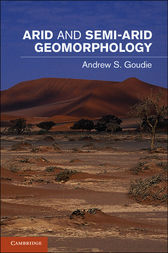 Arid and Semi-Arid Geomorphology by Andrew S. Goudie