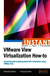 Instant VMware View Virtualization How-to by Ramesh Geddam