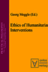 Ethics of Humanitarian Interventions by Georg Meggle