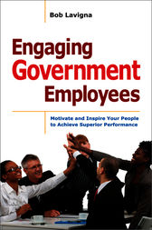 Engaging Government Employees by Robert J. Lavigna