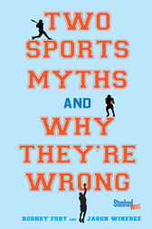 Two Sports Myths and Why They're Wrong by Rodney Fort