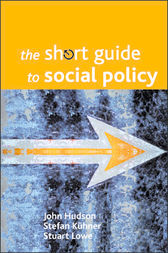 The short guide to social policy (Second edition) by John Hudson