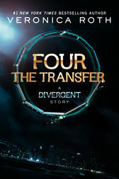 Four: The Transfer by Veronica Roth