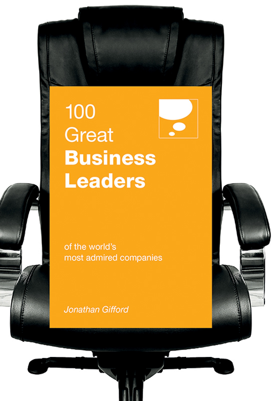 Download Ebook 100 Great Business Leaders by Jonathan Gifford Pdf