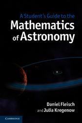 A Student's Guide to the Mathematics of Astronomy by Daniel Fleisch