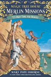 High Time for Heroes by Mary Pope Osborne