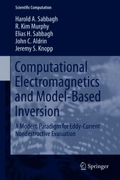 Computational Electromagnetics and Model-Based Inversion by Harold A Sabbagh