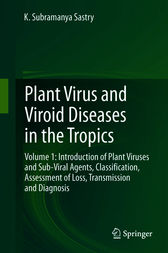 Plant Virus and Viroid Diseases in the Tropics: Volume 1: Introduction of Plant Viruses and Sub-Viral Agents, Classification, Assessment of Loss, Transmission and Diagnosis