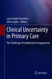 Clinical Uncertainty in Primary Care: The Challenge of Collaborative Engagement