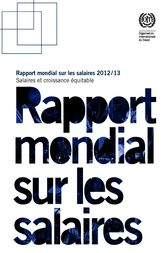 Rapport mondial sur les salaires 2012/13 by International Labour Office