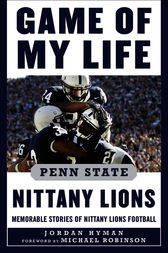 Game of My Life Penn Sate Nittany Lions by Jordan Hyman