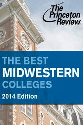 The Best Midwestern Colleges, 2014 Edition by Princeton Review