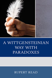 A Wittgensteinian Way with Paradoxes by Rupert Read