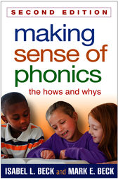 Making Sense of Phonics, Second Edition by Isabel L. Beck