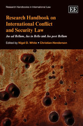 Research Handbook on International Conflict and Security Law: Jus Ad Bellum, Jus in Bello and Jus Post Bellum