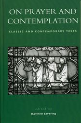 On Prayer and Contemplation: Classic and Contemporary Texts