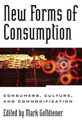 New Forms of Consumption by Mark Gottdiener