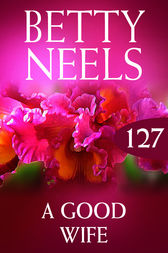 A Good Wife (betty Neels Collection) by Betty Neels
