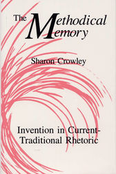 The Methodical Memory by Sharon Crowley