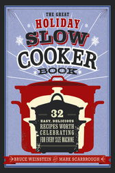 The Great Holiday Slow Cooker Book by Bruce Weinstein