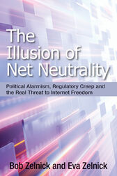 Illusion of Net Neutrality: Political Alarmism, Regulatory Creep and the Real Threat to Internet Freedom
