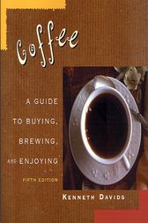Coffee: A Guide to Buying, Brewing, and Enjoying, Fifth Edition