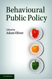 Behavioural Public Policy by Adam Oliver