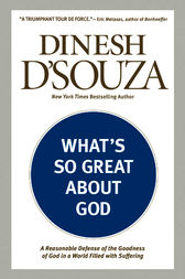 What's So Great about God by Dinesh D'Souza