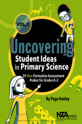 Uncovering Student Ideas in Primary Science, Volume 1 by Page Keeley