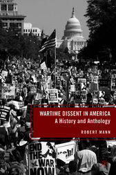 Wartime Dissent in America by Robert Mann