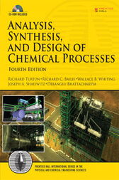Analysis, Synthesis and Design of Chemical Processes by Richard A. Turton
