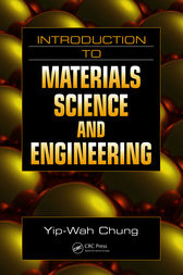 Introduction to Materials Science and Engineering by Yip-Wah Chung