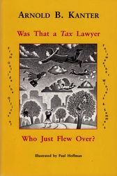 Was That a Tax Lawyer Who Just Flew Over? by Arnold B. Kanter